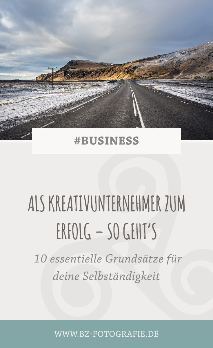 Als Kreativunternehmer zum Erfolg – 10 essentielle Grundsätze für deine Selbständigkeit #Business